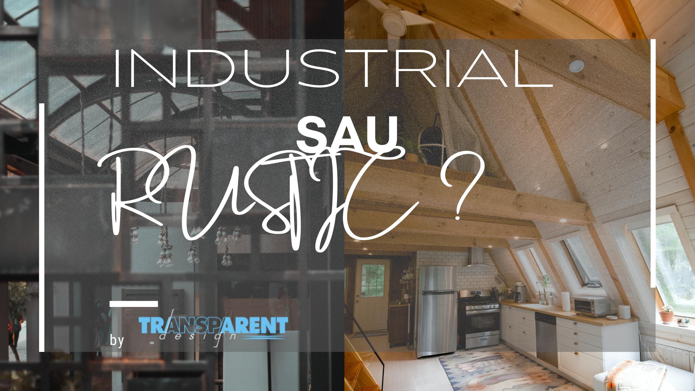 Stil industrial sau rustic in amenjarile interioare?